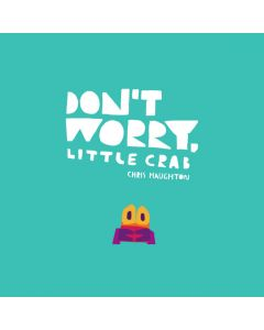 Don't Worry Little Crab - Board Book