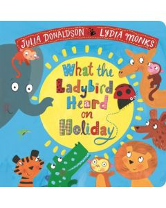 What the Ladybird Heard on Holiday Board Book